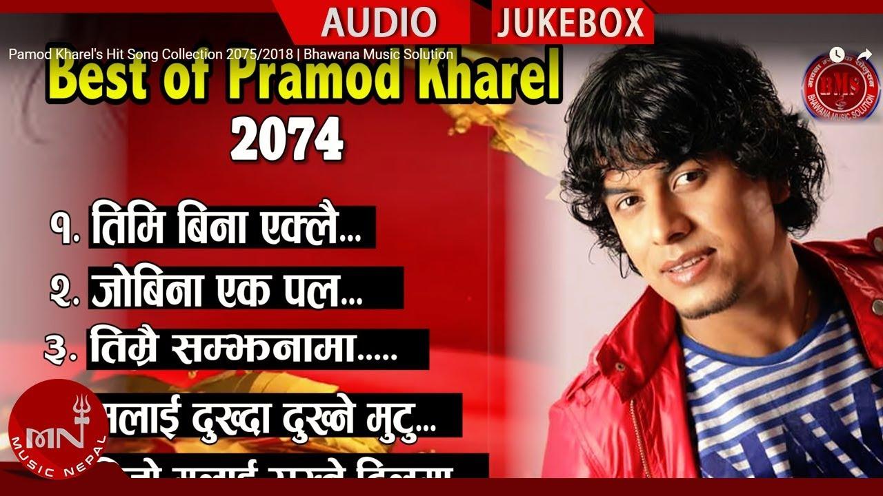 Pamod Kharels New Nepali Adhunik Super Hit Song Collection 2075/2018 | Bhawana Music Solution