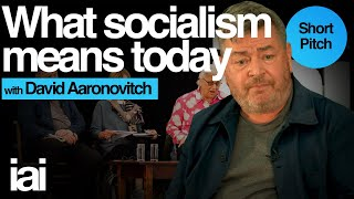 What Socialism Means Today | David Aaronovitch