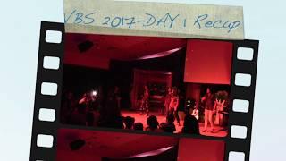 VBS Day 1 recap 2017