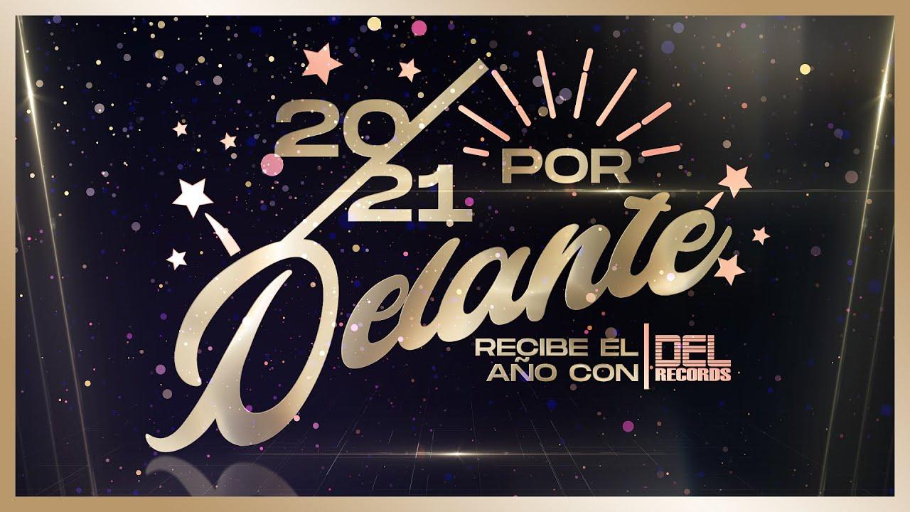 2021 Por DELante - Recibe El Año Nuevo con DEL Records