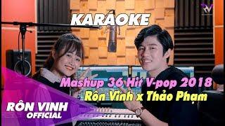 KARAOKE | Mashup 37 Hit V-Pop 2018 | Rôn Vinh x Thảo Phạm | Mashup Nhạc Trẻ Hay Nhất 2019