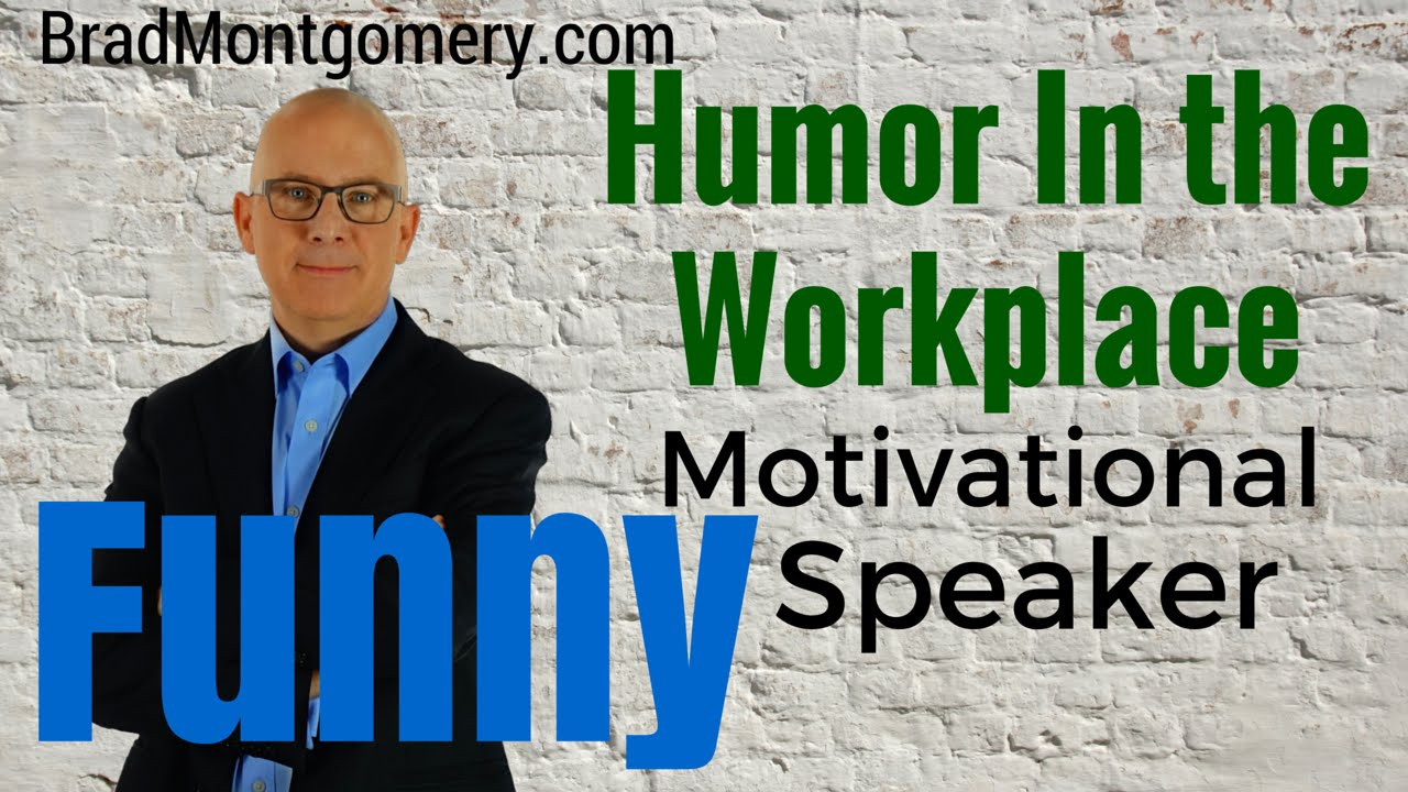Funny Motivational Speaker: Humor In The Workplace - YouTube