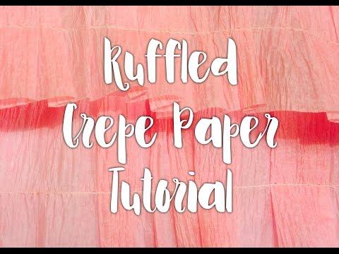 Ruffled Crepe Paper Tutorial