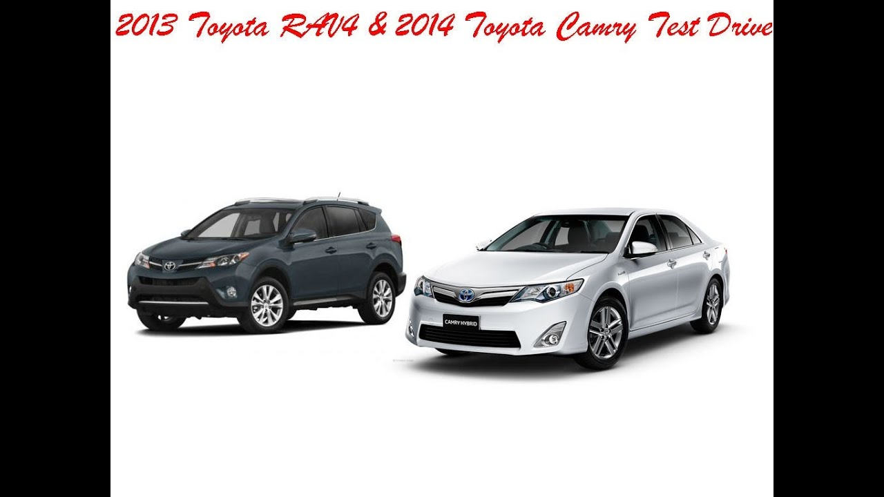 2013 toyota rav4 xle and 2014 toyota camry xle test drive. Black Bedroom Furniture Sets. Home Design Ideas