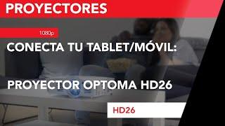 optoma hd26 conectado a tablet