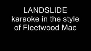LANDSLIDE karaoke in the style of Fleetwood Mac No Lyrics