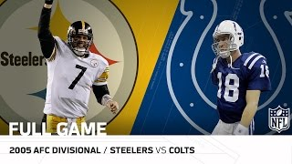 Steelers vs. Colts: Big Ben Upsets Peyton Manning | 2005 AFC Divisional Playoffs | NFL Full Game