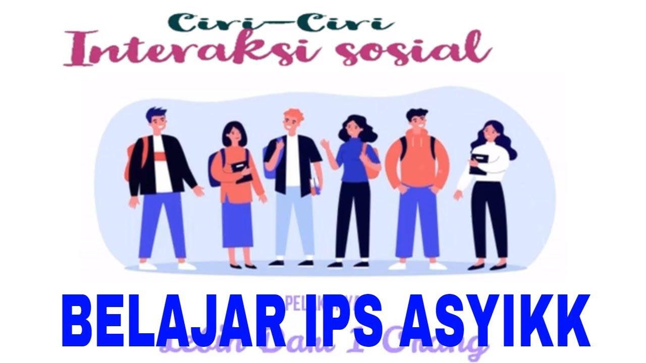 Interaksi Sosial Dan Lembaga Sosial Pengertian Dan Ciri Ciri Interaksi Sosial Youtube