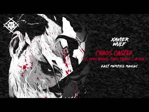 Xavier Wulf - Chaos Castle (Feat. Eddy Baker, Chris Travis & Bones) [Official Audio]
