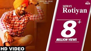 Gambar cover Rotiyan (Full Song) | Sarthi K | Latest Punjabi Songs 2017| White Hill Music