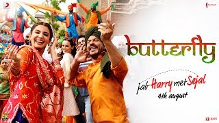 Butterfly (Video Song) | Jab Harry Met Sejal