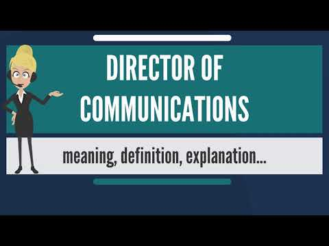 What is DIRECTOR OF COMMUNICATIONS? What does DIRECTOR OF COMMUNICATIONS mean?