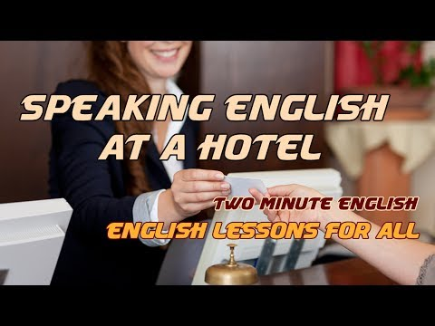 Hotel English - III. English for Tourists - Real English Conversations