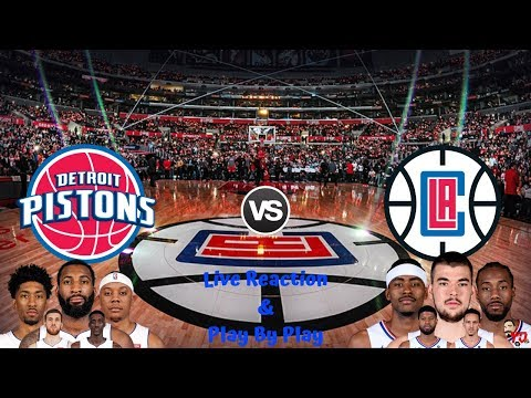 NBA Live Stream: Detroit Pistons Vs Los Angeles Clippers (Live Reaction & Play By Play)