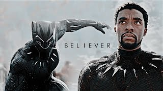 Black Panther [T'Challa] || Believer