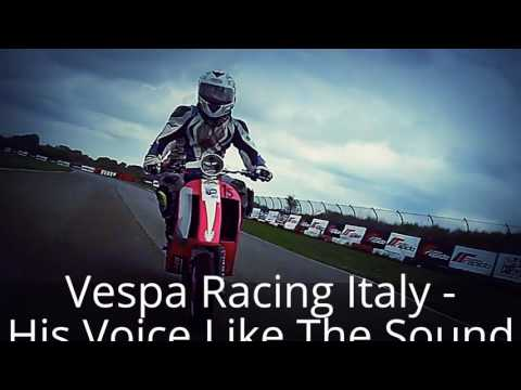 Vespa Racing Italy - HORROR His Voice Like The Sound Of A CAR