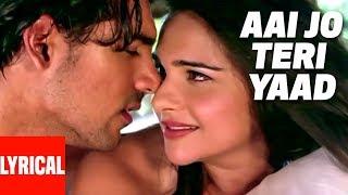Aai Jo Teri Yaad Lyrical Video | Saaya | Sonu Nigam | John Abraham,Tara Sharma