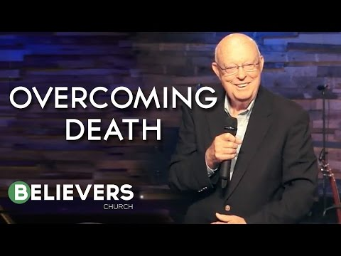 GENE EVANS  Overcoming Death  Believers Church