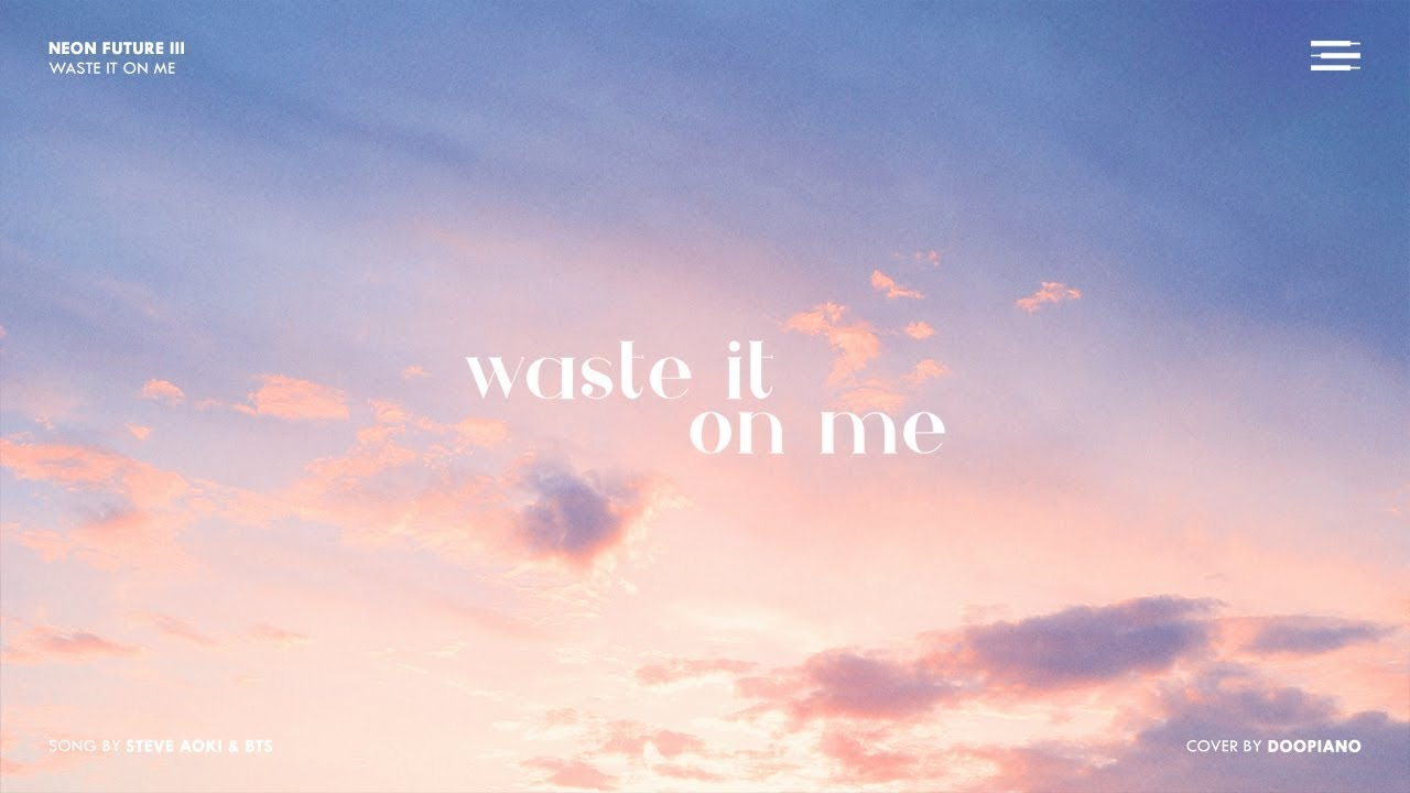 Steve Aoki ft  BTS - Waste It On Me Piano Cover