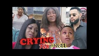 FULL MOVIE THE CRYING ANGEL FINAL SEASON 7&8 - Best of Mercy 2019 Trending Nigerian Nollywood Movies
