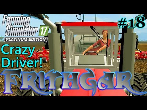 Let's Play FS17, Broadacres 16x Map, Unrealistic #18: Crazy Driver! - 동영상