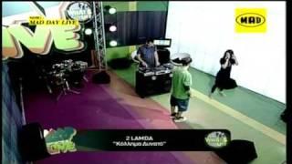 2 LAMDA - MAD DAY LIVE