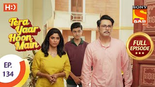 Tera Yaar Hoon Main - Ep 134 - Full Episode - 4th March, 2021