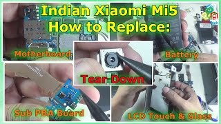[Hindi-Audio]-Xiaomi Mi 5 Teardown, Parts View & Assembly: How to replace LCD, Battery, Board etc..