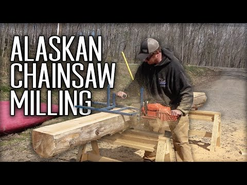 Alaskan Chainsaw Milling: Turning Logs Into Lumber