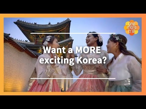 Want a MORE exciting experience in KOREA? One More Trip is the answer!