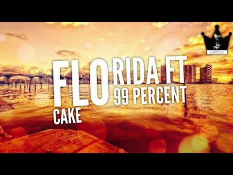 Cake - Flo Rida ft. 99 percent - Lyrics