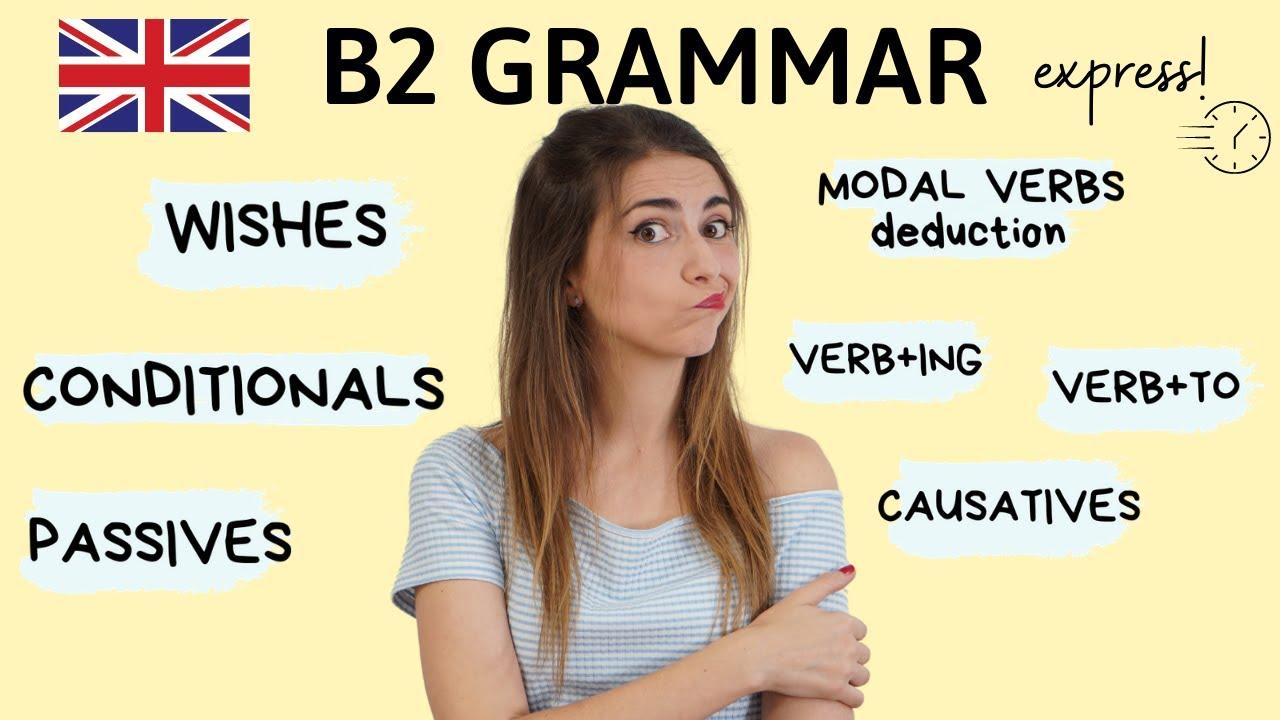 Repaso Gramática B2 inglés - explicación y ejemplos 2021
