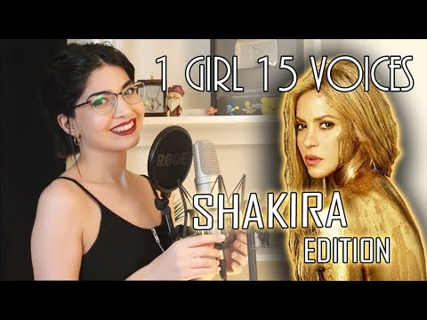 1 GIRL 15 VOICES (SHAKIRA EDITION)