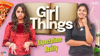 Girl Things Expectations v/s Reality || Satyabhama || Tamada Media
