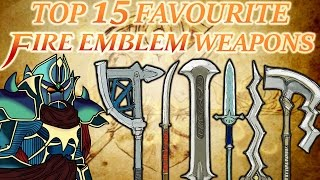 Top 15 Favourite Fire Emblem Weapons (20,000 Subscribers Special Part 1)