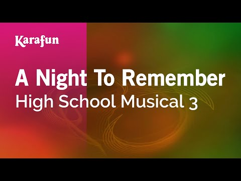 Karaoke A Night To Remember - High School Musical 3 *