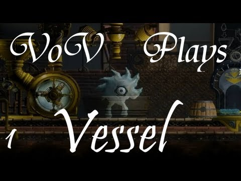 VoV Plays Vessel! - Part 1: To The Secret Lab!
