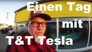 Einen Tag mit T&T Tesla Ove Kröger