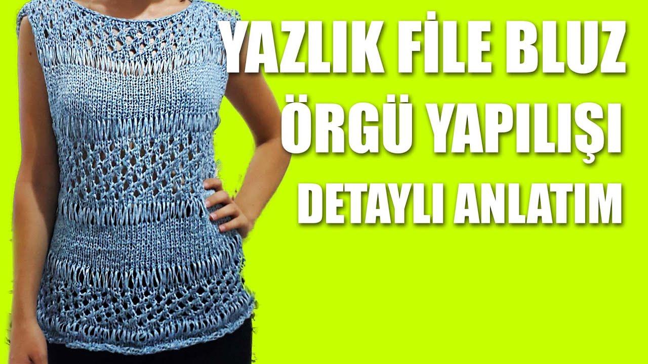 Yazlık File Bluz Yapılışı Anlatımlı Türkçe Videolu