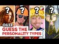 [Quiz] Guess the 16 Personality Types
