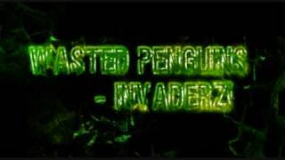 Wasted Penguinz - Invaderz!