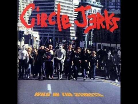 CIRCLE JERKSWILD IN THE STREETS