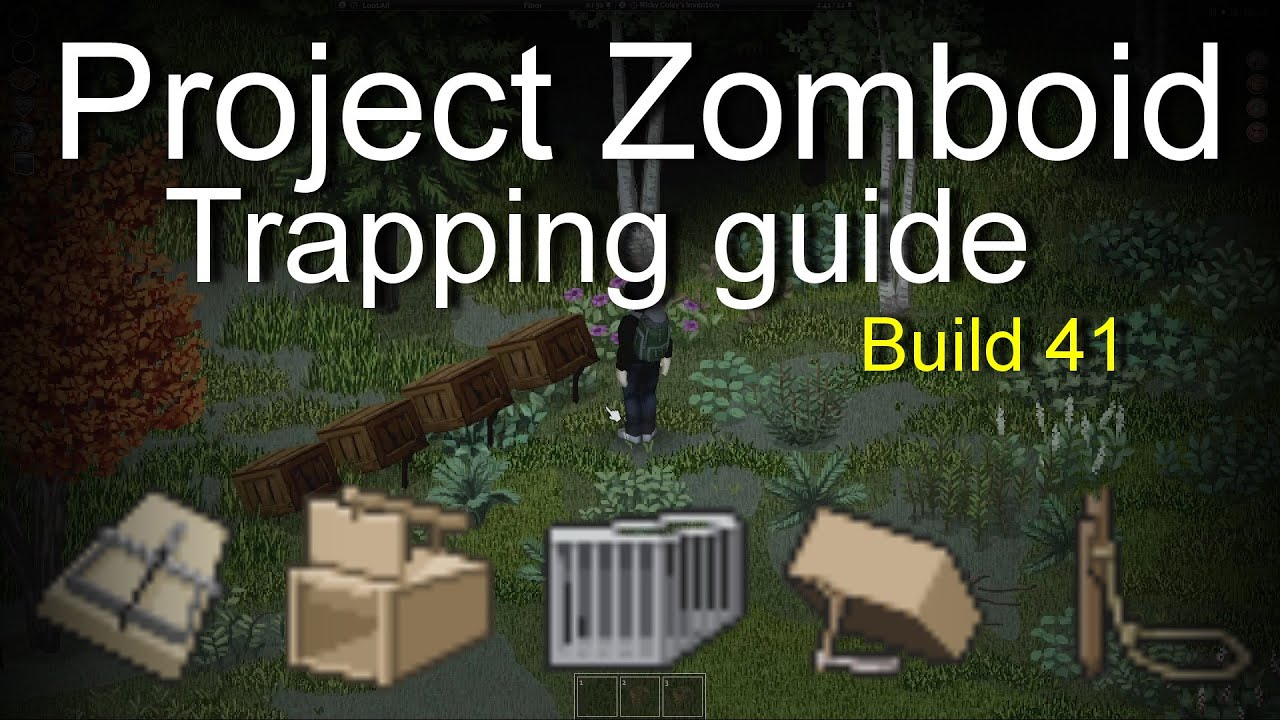Project Zomboid Trapping Guide Build 20 20