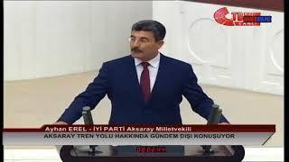 Ayhan Erel | Meclis Konuşması | 24 Temmuz 2018 | Aksaray Tren Yolu