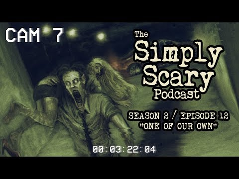 ONE OF OUR OWN | Simply Scary Podcast S2E12 (creepypasta compilation)