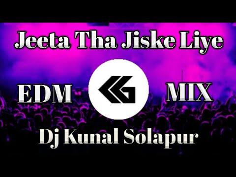 Jeeta Tha Jiske Liye Edm Mix Dj Kunal Solapur  Download Link In Description