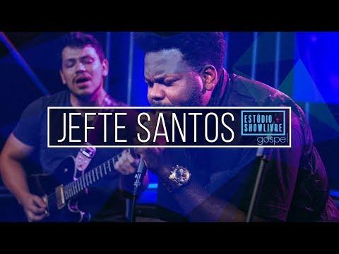 Jefte Santos - Ele Continua Sendo Deus (Ao Vivo No Estúdio Showlivre Gospel 2018)