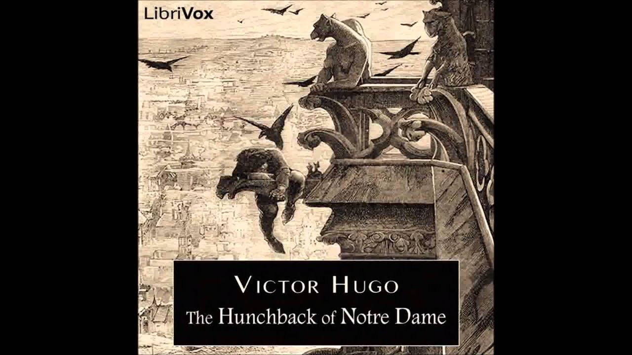 a literary analysis of the hunchback of notre dame The other famous novel by victor hugowritten in 1831, notre dame de paris, known in english as the hunchback of notre dame, is a rich, meandering tale that addresses messy relationships, fate, and the future of architecture in 1482the english title is a misnomer, since the protagonist of the story is esmeralda, the original title being a metaphor on the cathedral who serves as the central.