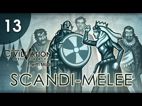 Let's Play Civ 5 (Mods) Scandi-Melee - Episode 13