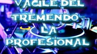 Vacile Del Tremendo - La Profesional [Imperio Mip] 2017